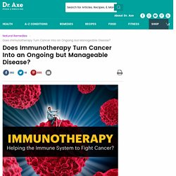 Immunotherapy: Can It Use Immune System to Fight Cancer