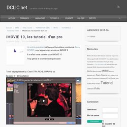 iMOVIE 10, les tutoriel d'un pro – DCLIC.net