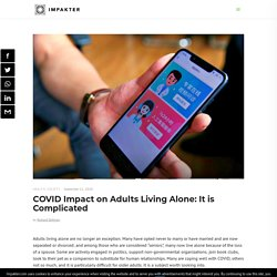 COVID Impact on Adults Living Alone: It is Complicated - Impakter