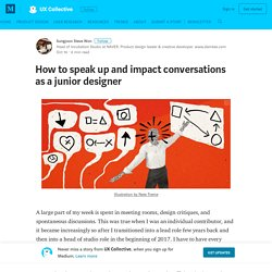 How to speak up and impact conversations as a junior designer