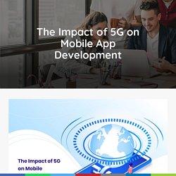 The Impact of 5G on Mobile App Development - Top App Creators