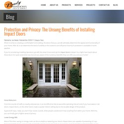 Protection and Privacy: The Unsung Benefits of Installing Impact Doors