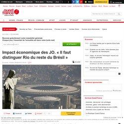 Impactéconomique des JO. « Il faut distinguer Rio du reste du Brésil »