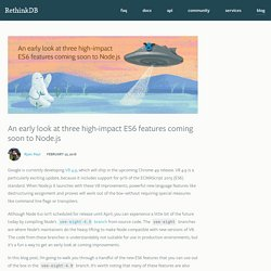 An early look at three high-impact ES6 features coming soon to Node.js - RethinkDB