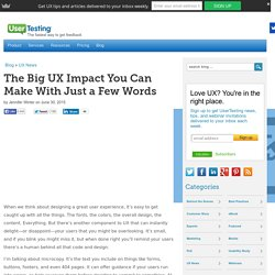 The Big UX Impact You Can Make With Just a Few Words