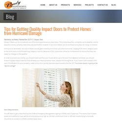 Tips for Getting Quality Impact Doors to Protect Homes from Hurricane Damage