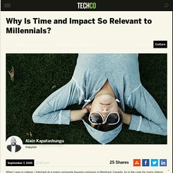 Why Is Time and Impact So Relevant to Millennials?