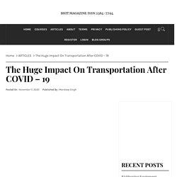 The Huge Impact On Transportation After COVID – 19