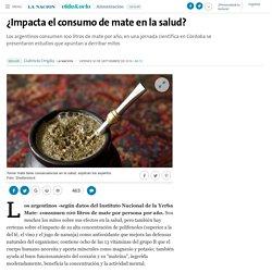 ¿Impacta el consumo de mate en la salud? - 30.09.2016 - LA NACION