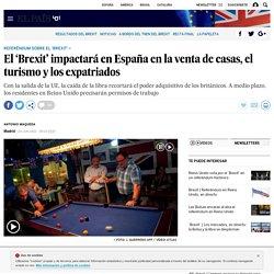 El 'Brexit' impactará en España en la venta de casas, el turismo y los expatriados