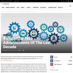 4 Impactful Tech Advancements Of The Last Decade