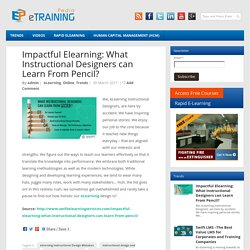 Impactful Elearning: What Instructional Designers can Learn From Pencil?
