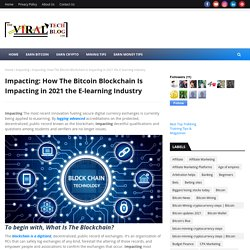 Impacting: How The Bitcoin Blockchain Is Impacting in 2021 the E-learning Industry
