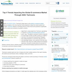 Top 4 Trends Impacting the Global E-commerce Market Through 2020: Technavio