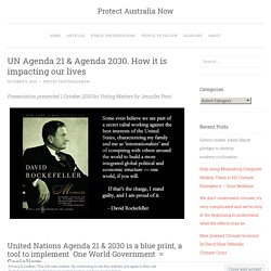 UN Agenda 21 & Agenda 2030. How it is impacting our lives
