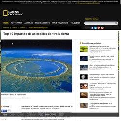 Top 10 impactos de asteroides contra la tierra