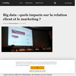 Big data : quels impacts sur la relation client et le marketing ?
