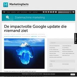 De impactvolle Google update die niemand ziet