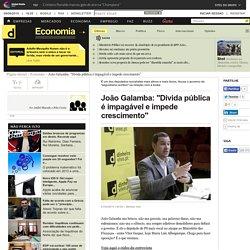 """João Galamba: """"Dívida pública é impagável e impede crescimento"""""""