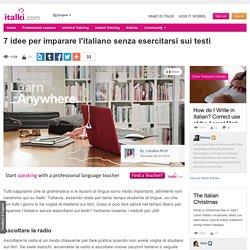 7 idee per imparare l'italiano senza esercitarsi sui testi - Italian learning article