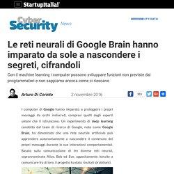 Le reti neurali di Google Brain hanno imparato da sole a nascondere i segreti, cifrandoli