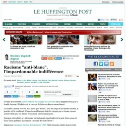 "Nicolas Dupont-Aignan: Racisme ""anti-blanc"", l'impardonnable indifférence"