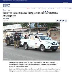 Family of Karachi police firing victim calls for impartial investigation - Samaa Digital