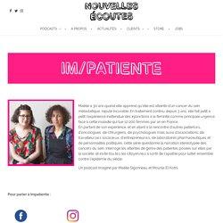"""Im/patiente"" – Podcast. Cancer, relation soignant-soigné"