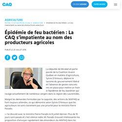 COALITION AVENIR QUEBEC 20/07/16 Épidémie de feu bactérien : La CAQ s'impatiente au nom des producteurs agricoles
