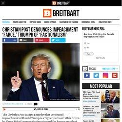 Christian Post Denounces Impeachment 'Farce,' Triumph of 'Factionalism'