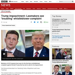 Trump impeachment: Lawmakers see 'troubling' whistleblower complaint