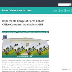Impeccable Range of Porta Cabins Office Container Available at GNI – Porta Cabins Manufacturers
