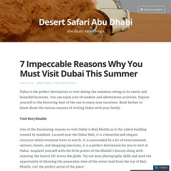 7 Impeccable Reasons Why You Must Visit Dubai This Summer – Desert Safari Abu Dhabi