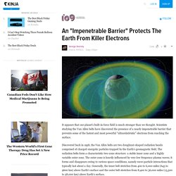 "An ""Impenetrable Barrier"" Protects The Earth From Killer Electrons"