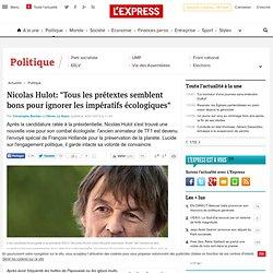 """Nicolas Hulot: """"Tous les prétextes semblent bons pour ignorer les impératifs écologiques"""""""