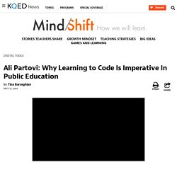 Ali Partovi: Why Learning to Code Is Imperative In Public Education