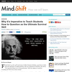 Why It's Imperative to Teach Students How to Question as the Ultimate Surviva...