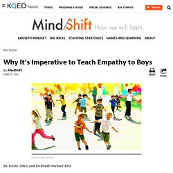 Why It's Imperative to Teach Empathy to Boys