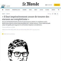 «Il faut impérativement cesser de trouver des excuses au complotisme»