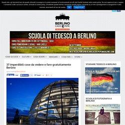 37 imperdibili cose da vedere e fare gratuitamente Berlino - Berlino Cacio e Pepe
