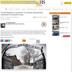 J'ai été déportée à Auschwitz : la moindre imperfection conduisait à la chambre à gaz