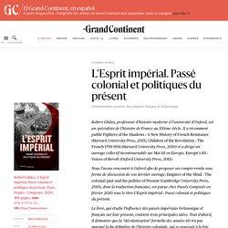 L'Esprit impérial. Passé colonial et politiques du présent - Le Grand Continent