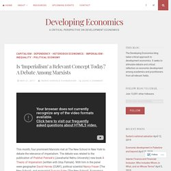 Is 'Imperialism' a Relevant Concept Today? A Debate Among Marxists – Developing Economics