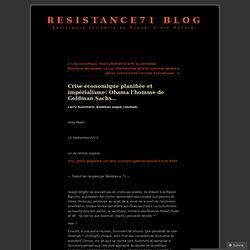 Crise économique planifiée et impérialisme: Obama l'homme de Goldman Sachs
