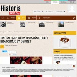 Triumf Imperium Osmańskiego i bratobójczy dekret - www.Focus.pl - Poznać i zrozumieć świat