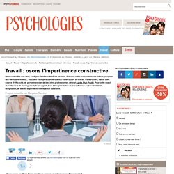 Travail : osons l'impertinence constructive