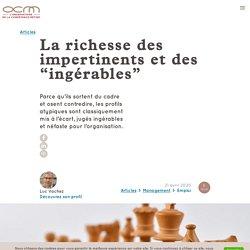 La richesse des impertinents et des « ingérables »