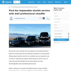 Find the implacable shuttle service with well professional chauffer