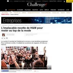 L'implacable recette de H&M pour rester au top de la mode - 30 janvier 2014