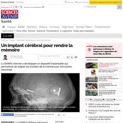 Un implant cérébral pour rendre la mémoire